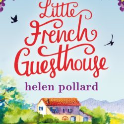 Helen Pollard The Little French Guesthouse